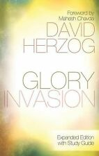 Glory Invasion Expanded Edition: Walking Under an Open Heaven, Herzog, David, Ac