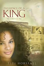 Influence of a King by Titi Horsfall (2015, Paperback)