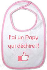 Bavoir Rose Bébé J'ai un Papy qui déchire !!
