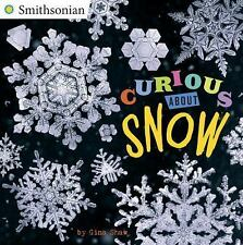 Smithsonian: Curious about Snow by Gina Shaw (2016, Paperback)