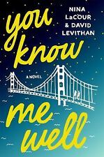 You Know Me Well: A Novel by Levithan, David, LaCour, Nina