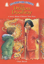 Parkin, Trevor, Bevan, Clare The Dragon Doorway: A Story About Chinese New Year