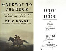 Eric Foner~SIGNED & DATED~Gateway to Freedom~1st/1st + Photos!!
