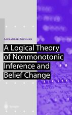 A Logical Theory of Nonmonotonic Inference and Belief Change (Artificial Intelli