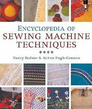 Encyclopedia of Sewing Machine Techniques by Bednar, Nancy, Pugh-Gannon, JoAnn