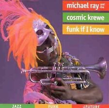 Funk If I Know Ray, Michael, Cosmic Krewe Audio CD