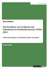 Das Verh�ltnis Von Gro�stadt und Individuum Im Gro�stadtroman der 1920er...