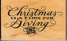 PSX Rubber Stamp G-2117 Saying Christmas is a time for Giving,  New S15
