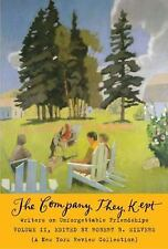 The Company, They Kept Vol. 2 : Writers on Unforgettable Friendships (2011,...