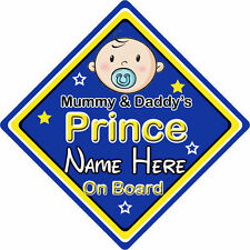Personalised Child/Baby On Board Car Sign ~ Mummy & Daddys Prince On Board ~Blue