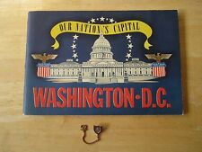 1942 Our Nations's Capital Washington D.C. Vintage Booklet & 1952 Pin Capitol