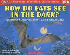 Scholastic Question and Answer How Do Bats See in the Dark? Kid's Paperback Book