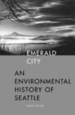 Emerald City: An Environmental History of Seattle The Lamar Series in Western H