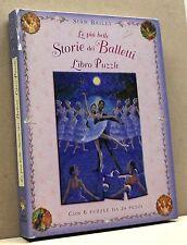 le più belle storie dei balletti - S.Bailey [libro puzzle,con 6 puzzle da 24 pz]