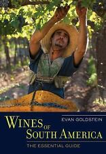 Wines of South America : The Essential Guide by Evan Goldstein (2014, Hardcover)