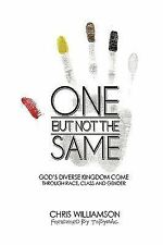 One but Not the Same : God's Diverse Kingdom Come Through Race, Class, and...