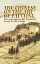 The Chinese on the Art of Painting: Texts by the Painter-Critics, from the Han t