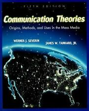 Communication Theories : Origins, Methods and Uses in the Mass Media by James...