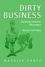 Dirty Business: Exploring Corporate Misconduct: Analysis and Cases