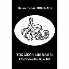 Too Much Luggage : I Can't Make This Stuff Up! by Quinn Tudor (2012, Paperback)