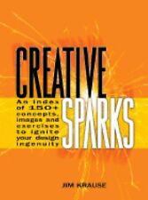 Creative Sparks 150+ Concepts Images & Exercises to Ignite your design ingenuity