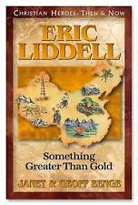 Eric Liddell: Something Greater Than Gold by Geoff Benge, Janet Benge...