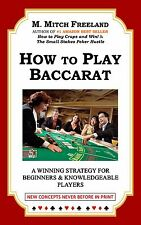 HOW TO PLAY BACCARAT: A Winning Strategy by M. Mitch Freeland