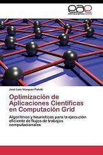 Optimizacion de Aplicaciones Cientificas en Computacion Grid by Vazquez...