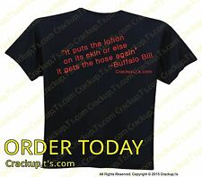 SALE!! Tshirt - It Puts The Lotion On Its Skin Or Else It Gets The Hose Again-BB