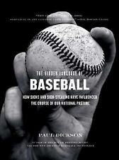 The Hidden Language of Baseball: How Signs and Sign Stealing Have Influenced the