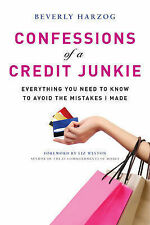Confessions Of A Credit Junkie: Everything You Need to Know to Avoid the Mistake