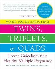 When You're Expecting Twins, Triplets, or Quads : Proven Guidelines for a...
