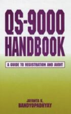 QS-9000 Handbook : A Guide to Registration and Audit by Jayanata K....