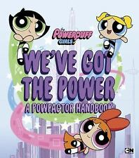 The Powerpuff Girls: We've Got the Power: a Powfactor Handbook by Christa...