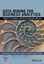 Data Mining for Business Analytics : Concepts, Techniques, and Applications...