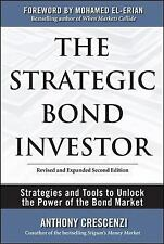 The Strategic Bond Investor : Strategies and Tools to Unlock the Power of the...