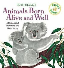 NEW - Animals Born Alive and Well: A Book About Mammals (Explore!)