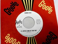 CARMEN COLE~I'LL NEVER STAND IN YOUR WAY~~PROMO~~ NORTHERN SOUL 45