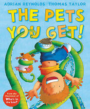 The Pets You Get!,Reynolds, Adrian, Taylor, Thomas,New Book mon0000032945