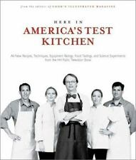 Here In America's Test Kitchen: All New Recipes, Quick Tips, Equipment Ratings,