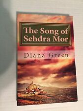 The Song of Sehdra Mor : A Novel by Diana Green (2013, Paperback) Book