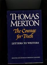 THE COURAGE FOR TRUTH. LETTERS TO WRITERS THOMAS MERTON-1ST ED 1993. HB/DJ. VG++