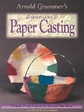 Arnold Grummer's Complete Guide to Paper Casting by Mabel Grummer and Arnold...