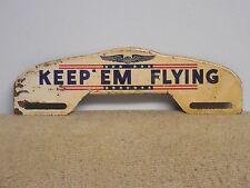 Vintage Original Keep'em Flying License Plate Topper/Sign
