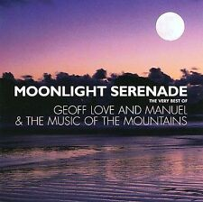 MOONLIGHT SERENADE: THE VERY BEST OF GEOFF LOVE AND MANUEL & THE MUSI (NEW CD)