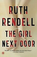 The Girl Next Door By Ruth Rendell  2015 Trade, Paperback) USED  GOOD