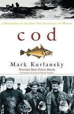 Cod: A Biography of the Fish That Changed the World by Mark Kurlansky...