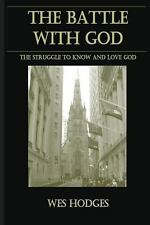 The Battle with God by Wes Hodges (2013, Paperback)