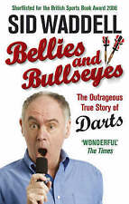 Bellies and Bullseyes: The Outrageous True Story of Darts by Sid Waddell (Paper…