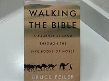 WALKING THE BIBLE –A Journey By Land Through The Five Books of Moses